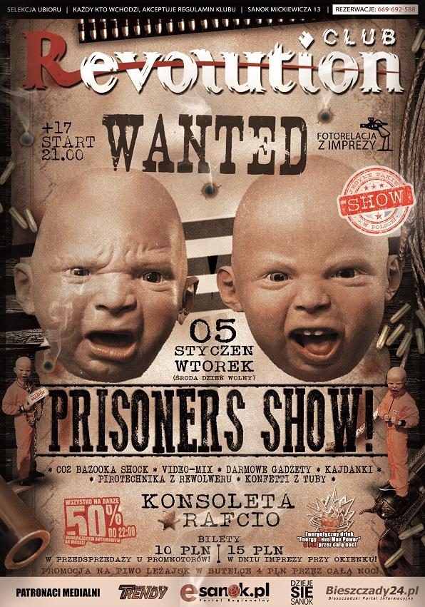 Prisoners Show!