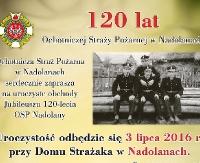 NASZ PATRONAT: 120 lat Ochotniczej Straży Pożarnej w Nadolanach