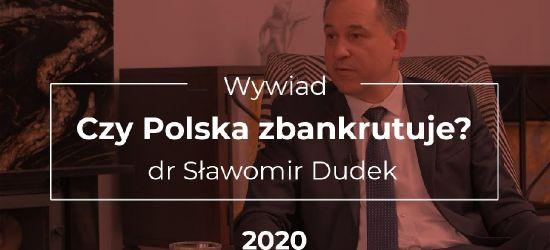 Czy Polska zbankrutuje? Wywiad z dr Sławomirem Dudkiem