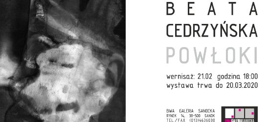 BWA Galeria Sanocka zaprasza: Beata Cedrzyńska POWŁOKI