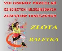 """GMINA SANOK: ,,Złota Baletka"""" – Przegląd Dziecięcych i Młodzieżowych Zespołów Tanecznych"""