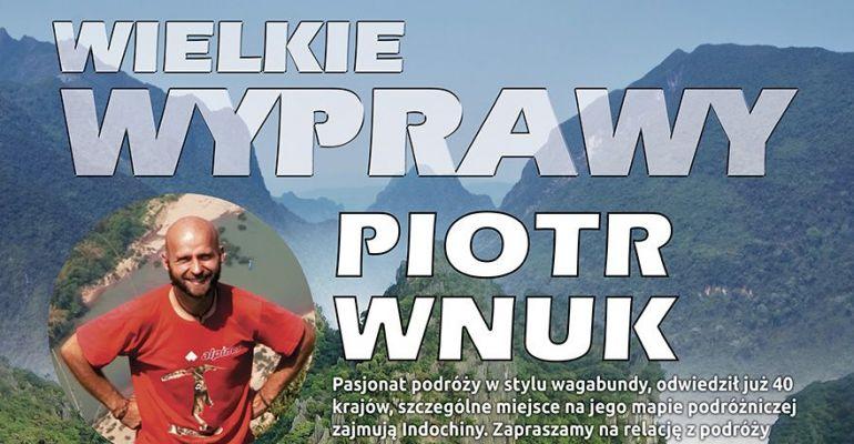 Jaś Wędrowniczek zaprasza: Piotr Wnuk – Indochiny
