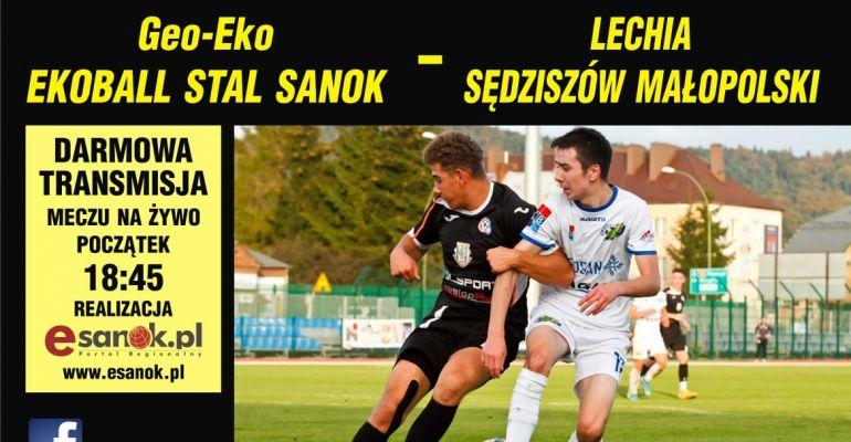 Ekoball Stal Sanok podejmuje Lechię Sędziszów Małopolski (TRANSMISJA LIVE)
