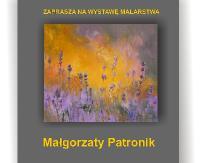 ODK PUCHATEK: Wernisaż wystawy malarskiej Małgorzaty Patronik
