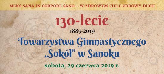 """SANOK: Towarzystwo Gimnastyczne """"Sokół"""" obchodzi 130-lecie. SPRAWDŹ PROGRAM"""