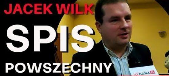 MATERIAŁY ZEWNĘTRZNE: Jacek Wilk o obawach związanych ze spisem powszechnym (VIDEO)
