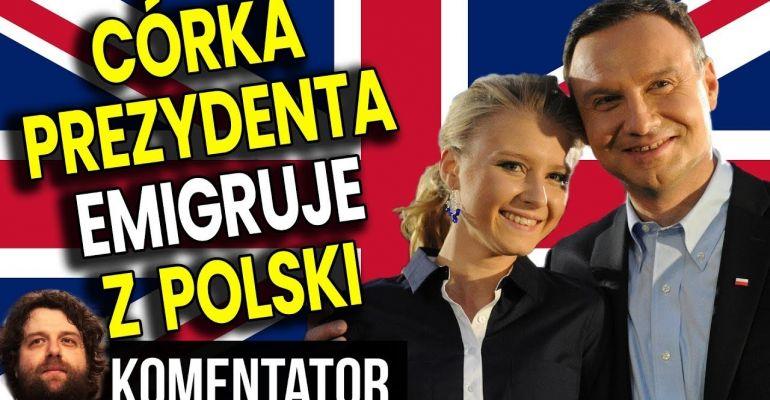 Córka Prezydenta Dudy emigruje z Polski by lepiej żyć w Londynie (VIDEO)