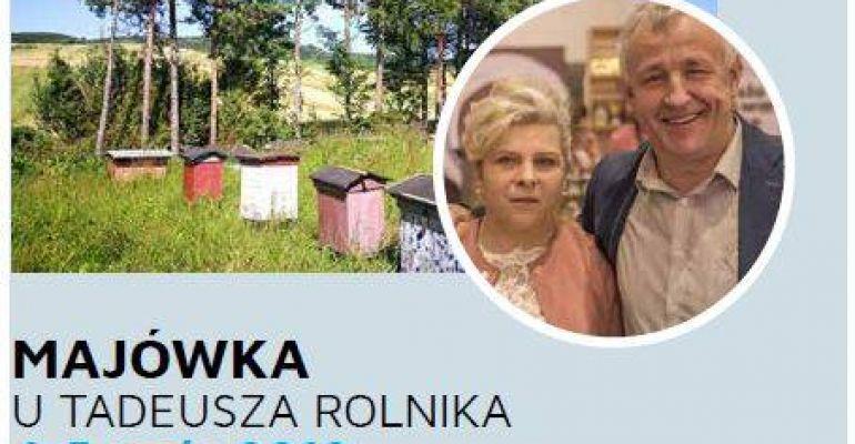 Majówka u Tadeusza Rolnika. Zdrowa żywność na pierwszym miejscu!