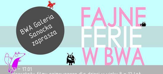 BWA Galeria Sanocka zaprasza na FAJNE FERIE