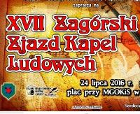 NASZ PATRONAT: XVII Zagórski Zjazd Kapel Ludowych