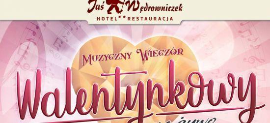 Muzyczny wieczór WALENTYNKOWY w Jasiu Wędrowniczku!
