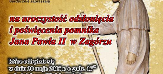 ZAGÓRZ: Uroczystość odsłonięcia i poświęcenia pomnika Jana Pawła II