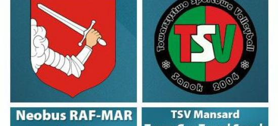 Neobus RAF-MAR Niebylec vs TSV Mansard TransGaz-Travel Sanok (RETRANSMISJA)