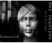"""Wernisaż Anny Białowąs """"Humanoid"""""""