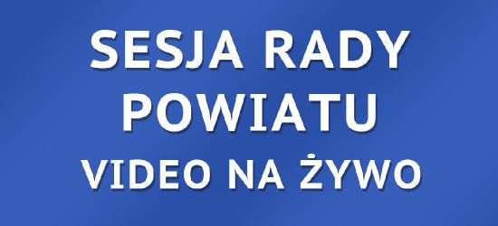 KONIEC TRANSMISJI LIVE: Sesja Rady Powiatu Sanockiego
