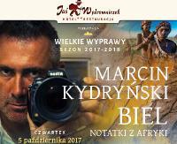 JAŚ WĘDROWNICZEK: Spotkanie z Marcinem Kydryńskim. O dzikiej Afryce, podróżach i obserwacjach z perspektywy Europejczyka