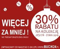 Nie przegap świątecznej okazji w BUCIK24! 30% rabatu na kolekcję jesień zima 2016!