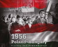 """""""1956 Polska-Węgry. Historia i pamięć"""" – wystawa plenerowa w Sanoku"""