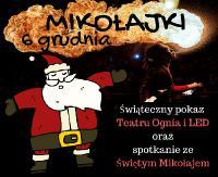 DZISIAJ: Spotkanie ze Świętym Mikołajem i pokaz teatru ognia