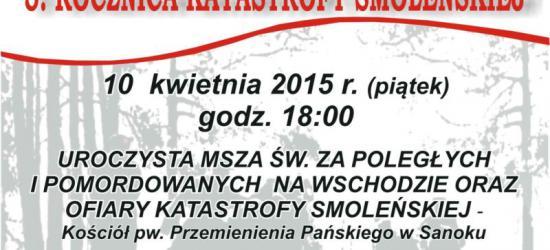 DZISIAJ: Sanockie obchody 75. rocznicy Zbrodni Katyńskiej oraz 5. rocznicy Katastrofy Smoleńskiej