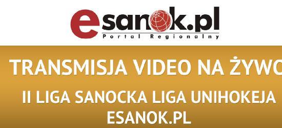 TRANSMISJA NA ŻYWO: 10. kolejka II ligi Sanockiej Ligi Unihokeja Esanok.pl