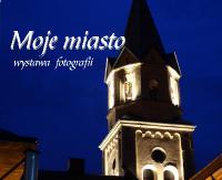"""SANOK: """"Moje miasto"""" czyli gród Grzegorza okiem aparatu. Wernisaż już w piątek"""