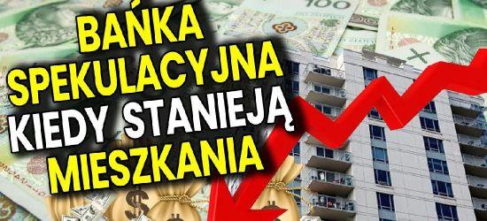 KONTROWERSJE: Bańka spekulacyjna na rynku nieruchomości? Kiedy stanieją mieszkania domy? Kredyt