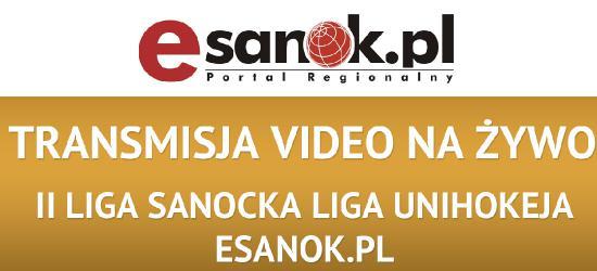 TRANSMISJA NA ŻYWO: 9. kolejka II ligi Sanockiej Ligi Unihokeja Esanok.pl