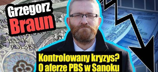 Grzegorz Braun o aferze PBS w Sanoku?
